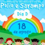 DIA D de vacinação contra pólio e sarampo acontece neste sábado (18)