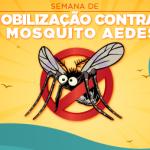 Prefeitura inicia Semana de Mobilização Nacional de combate ao Aedes aegypti